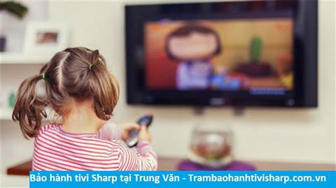 Bảo hành tivi Sharp tại Trung Văn